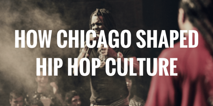 HOW CHICAGO SHAPEDHIP HOP CULTURE.png