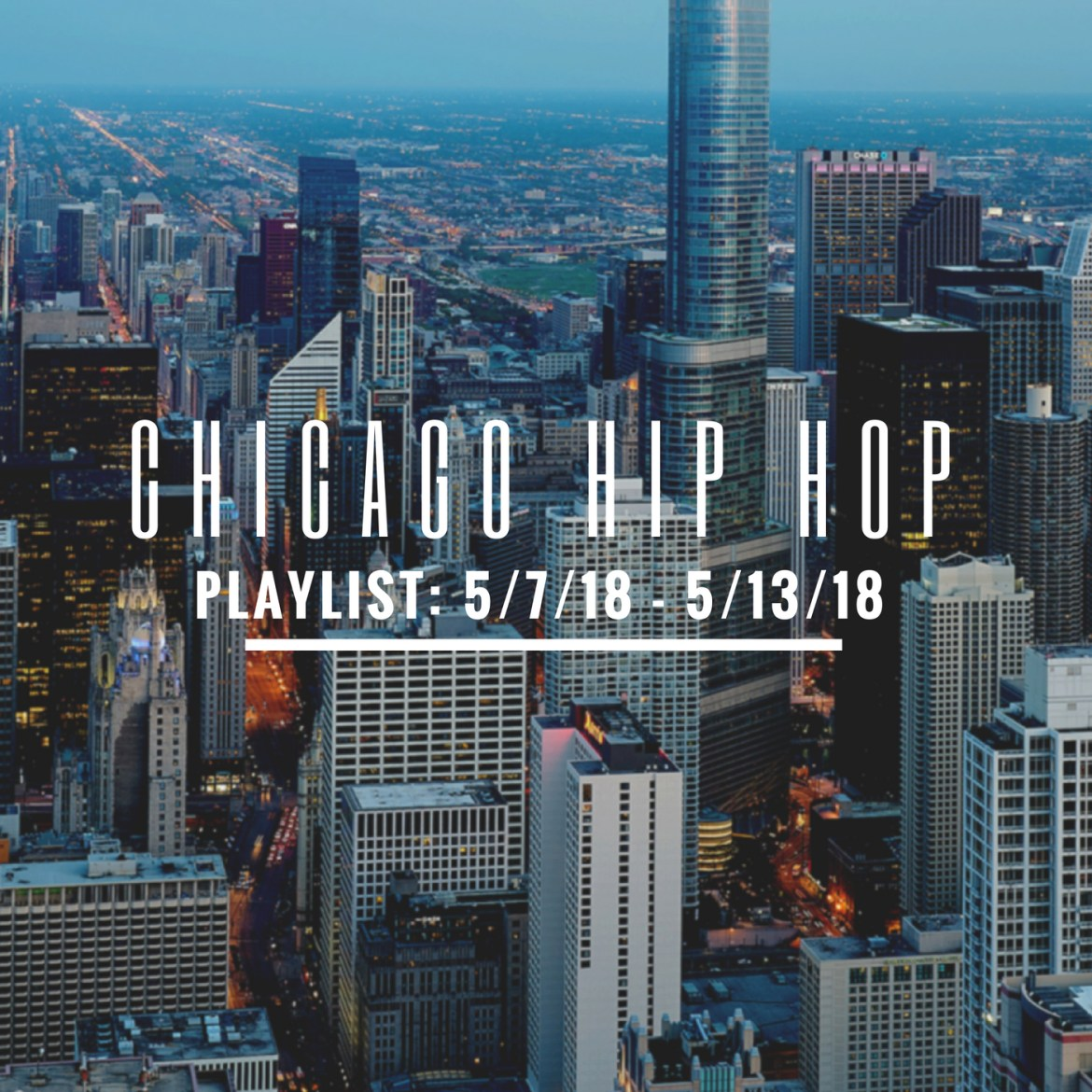 Chicago Hip Hop Playlist: 5/7/18-5/13/18