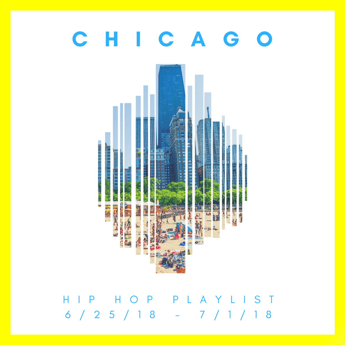 New Chicago Hip Hop Playlist: 6/25/18-7/1/18