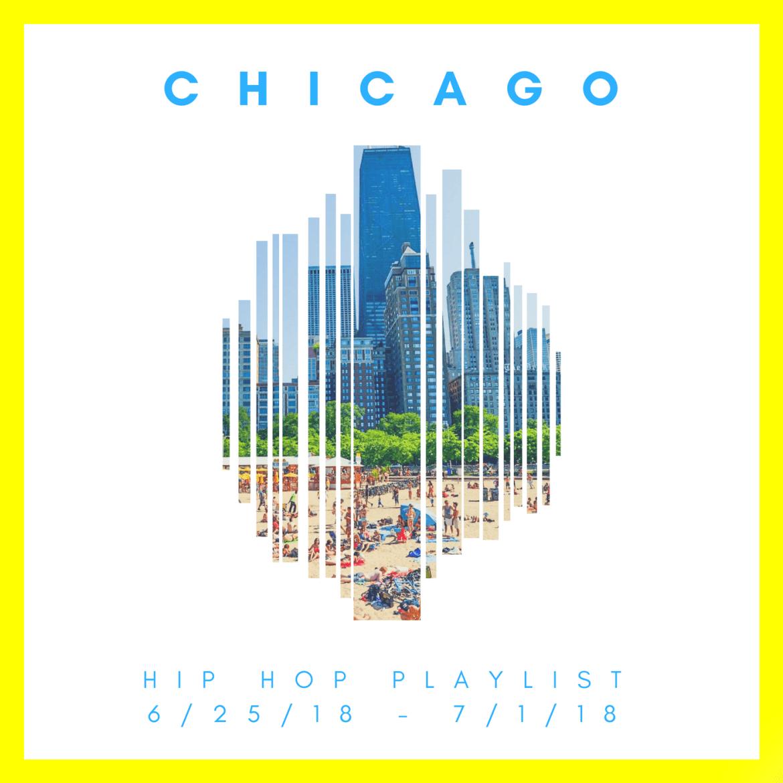 New Chicago Hip Hop Playlist: 6/25/18-7/1/18