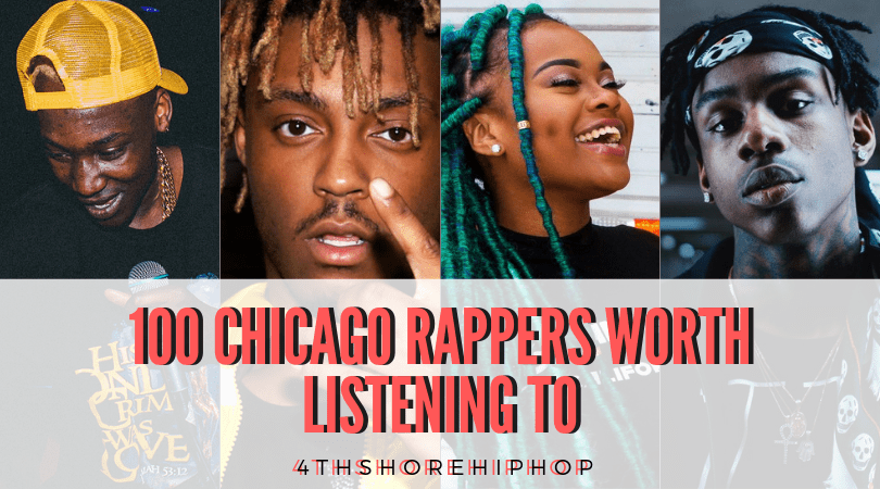 100 Chicago Rappers & Artists Worth Listening To
