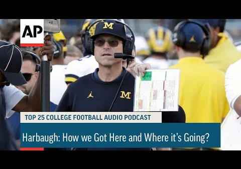 Harbaugh: How we Got Here and Where it's Going?   AP Top 25 Podcast