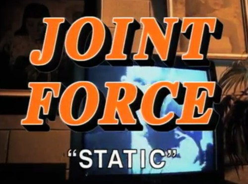 "Joint Force ""Static (Part 1)"""