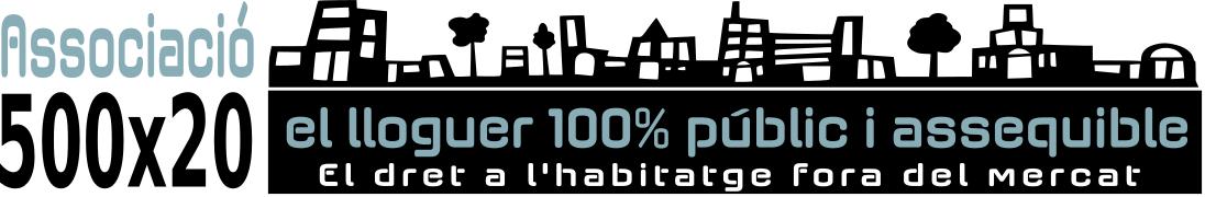"""Associació 500×20 """"el dret a l'habitatge fora del mercat"""""""