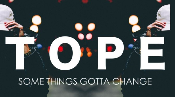 TOPE // SOME THINGS GOTTA CHANGE [EP]