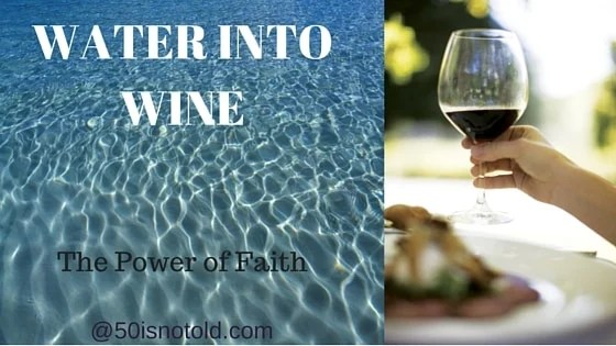 50 Is Not Old | WATER INTO WINE