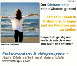 Fastenwandern & Ho oponopono - der Disharmonie keine Chance geben