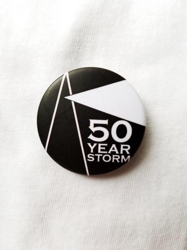 50 Year Storm pin badge