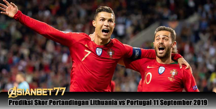 Prediksi Skor Pertandingan Lithuania vs Portugal 11 September 2019