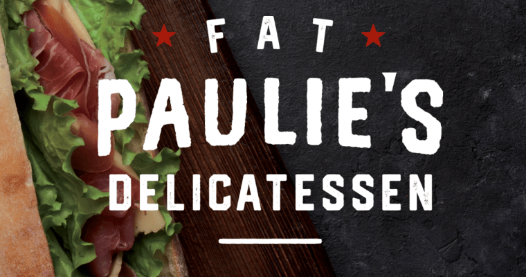 Fat Paulie's Delicatessen Open in Saratoga