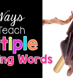 Five Ways to Teach Multiple Meaning Words - The Candy Class [ 1260 x 2400 Pixel ]