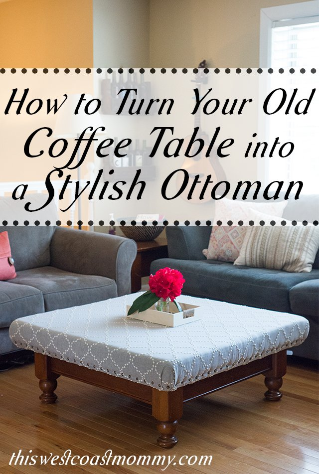 old coffee table into a stylish ottoman
