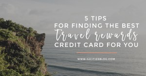 5 Tips for Finding the Travel Rewards Credit Card for You