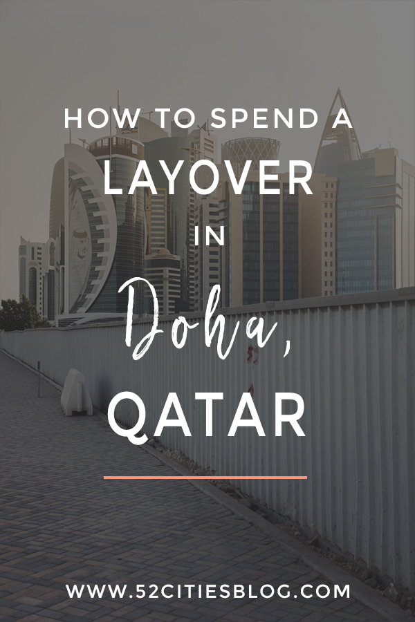 Got a layover coming up in Doha, Qatar? Here are the top things to do, see and eat to make the most of your short stay! Click here for how to your one day layover in Doha Qatar Airport.  #Qatar #Doha #DohaQatar #QatarAirways #DoahAirport #LongLayOver #LayOver #LayOverLife #MiddleEast #MiddleEastTravel #MiddleEastern #TravelAdvice #TravelGuide #CityGuide #OneDay #1Day #OneDayTrip #TravelBlogger #TravelBlog #52CitiesBlog