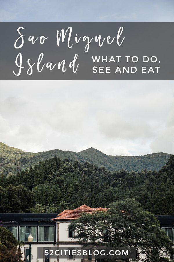 Sao Miguel Island what to do, see and eat