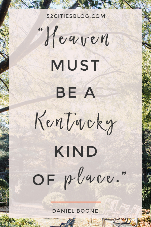 """Heaven must be a Kentucky kind of place"""