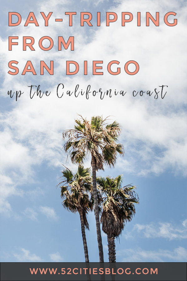 Day-tripping from San Diego up the California coast