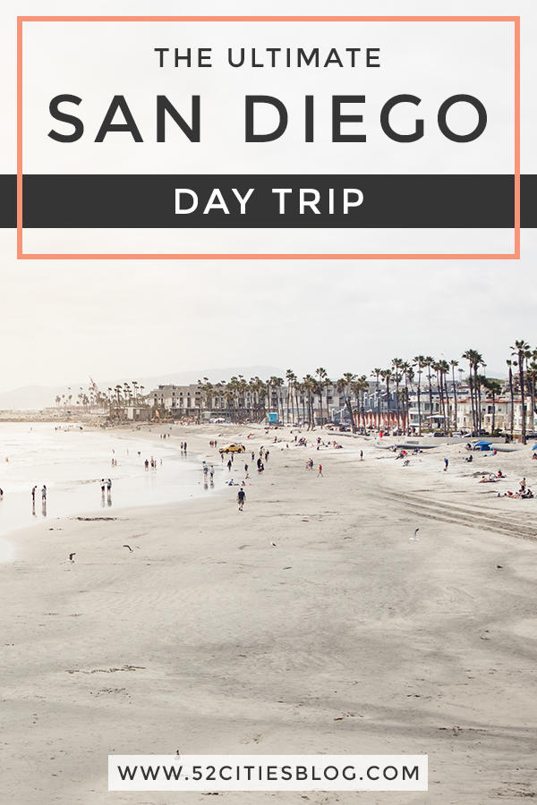 The Ultimate San Diego day trip
