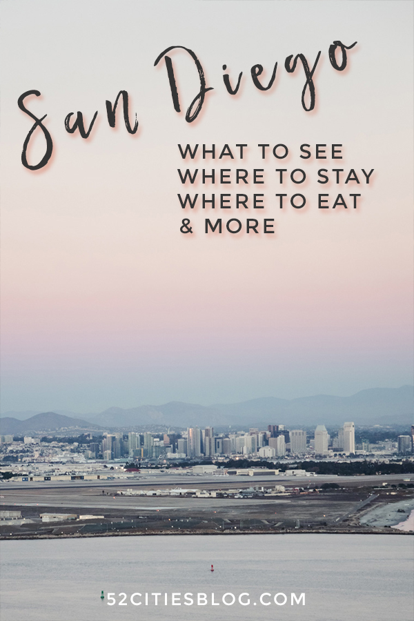 San Diego what to see where to stay where to eat & more
