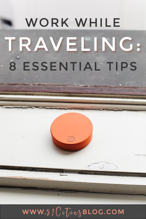 Traveling while working: 8 essential tips