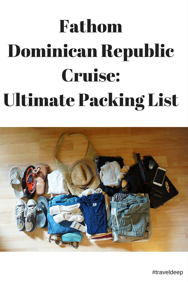 Fathom Dominican Republic Cruise: Ultimate Packing List - 52 Perfect ...