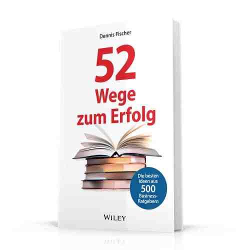 Cover - 52 Wege zum Erfolg - Dennis Fischer