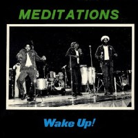 Wake Up, The Meditations
