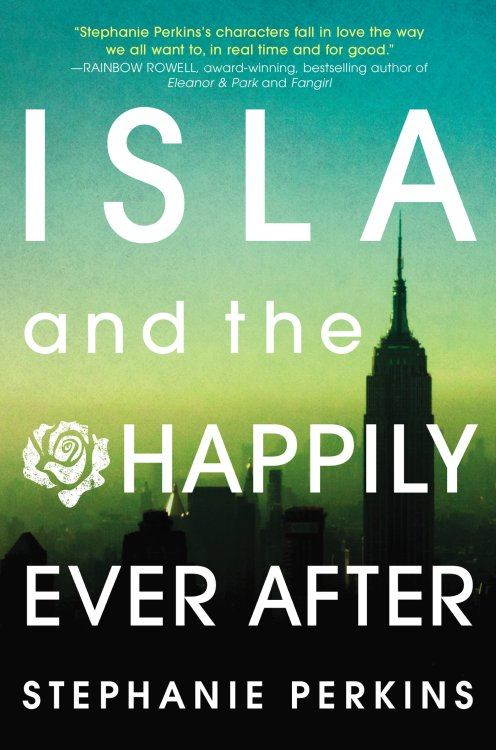 Top Picks of 2015My Top 8 Favorite Books: #5 - Isla and the Happily Ever After by Stephanie PerkinsRelease Date: August 14th, 2014Total # of Pages: 339Book Was Read: March 18th, 2015