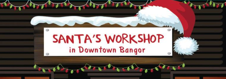 Santa's Workshop in Downtown bangor
