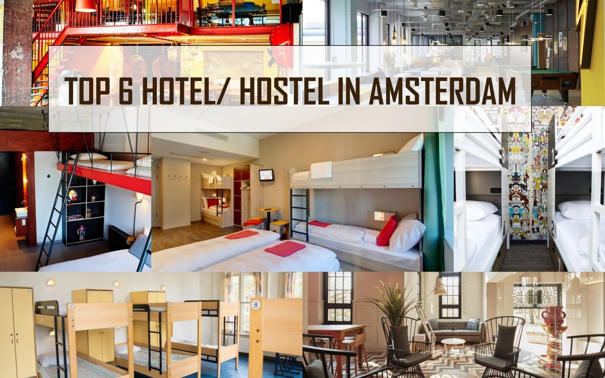 Top 6 best hotel/hostel in Amsterdam