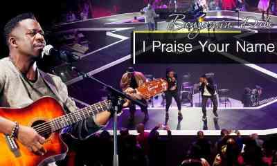Gospel Music: I Praise Your Name Lyrics by Benjamin Dube
