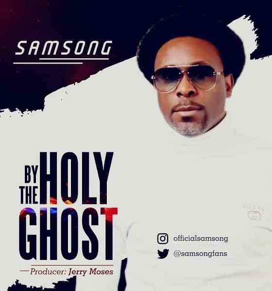 By The Holy Ghost - Samsong