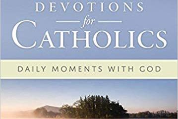 Catholic Daily Devotional and Reading for 19 July 2019