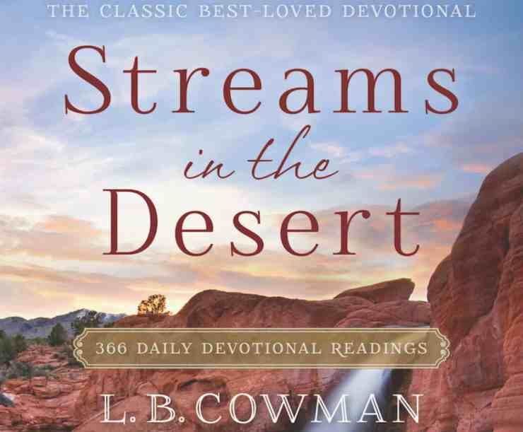 Streams in the Desert Devotional 7th February 2021, Streams in the Desert Devotional 7th February 2021 – Cast Down, Premium News24