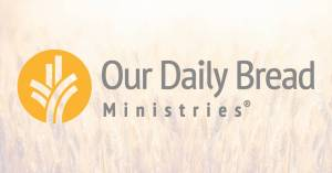 Our Daily Bread 1 August 2021 Devotional