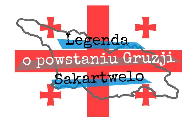Legenda o powstaniu Gruzji