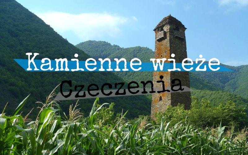 Kamienne wieże - Czeczenia