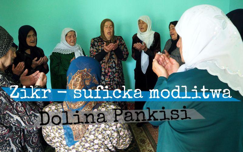 Zikr - suficka modlitwa w Pankisi