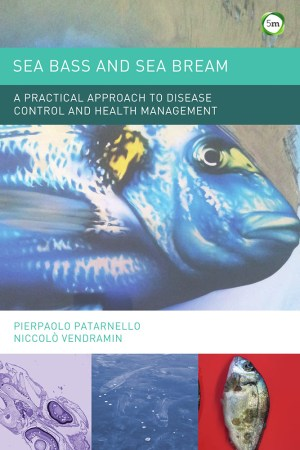 Sea Bass and Sea Bream A Practical Approach to Disease Control and Health Management