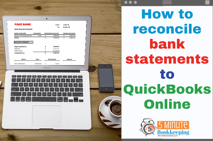 How To Reconcile Bank Statements To Quickbooks Online 5 Minute Bookkeeping