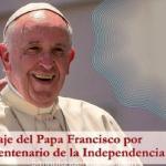 EL PAPA FRANCISCO Y SU MENSAJE POR EL BICENTENARIO DE LA INDEPENDENCIA