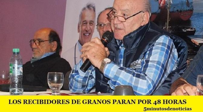 LOS RECIBIDORES DE GRANOS PARAN POR 48 HORAS