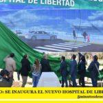 MERLO: SE INAUGURA EL NUEVO HOSPITAL DE LIBERTAD