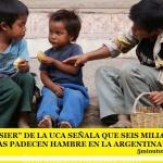 """UN """"DOSSIER"""" DE LA UCA SEÑALA QUE SEIS MILLONES DE PERSONAS PADECEN HAMBRE EN LA ARGENTINA"""