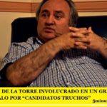 """JOAQUÍN DE LA TORRE INVOLUCRADO EN UN GRAVE ESCÁNDALO POR """"CANDIDATOS TRUCHOS"""""""