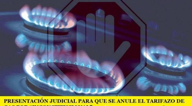 """PRESENTACIÓN JUDICIAL PARA QUE SE ANULE EL TARIFAZO DE GAS POR """"INCONSTITUCIONAL"""""""