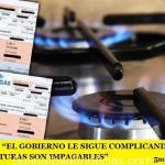 """TARIFA DE GAS: """"EL GOBIERNO LE SIGUE COMPLICANDO LA VIDA A LA GENTE LAS FACTURAS SON IMPAGABLES"""""""