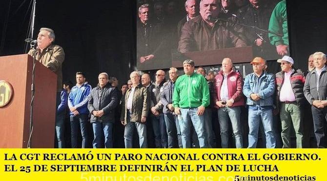 LA CGT RECLAMÓ UN PARO NACIONAL CONTRA EL GOBIERNO. EL 25 DE SEPTIEMBRE DEFINIRÁN EL PLAN DE LUCHA