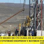 CHUBUT: EN MEDIO DE UN CLIMA DE ELEVADA TENSIÓN TECPETROL CONFIRMÓ DESPIDOS Y RETIROS VOLUNTARIOS