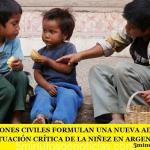 ORGANIZACIONES CIVILES FORMULAN UNA NUEVA ADVERTENCIA SOBRE LA SITUACIÓN CRÍTICA DE LA NIÑEZ EN ARGENTINA